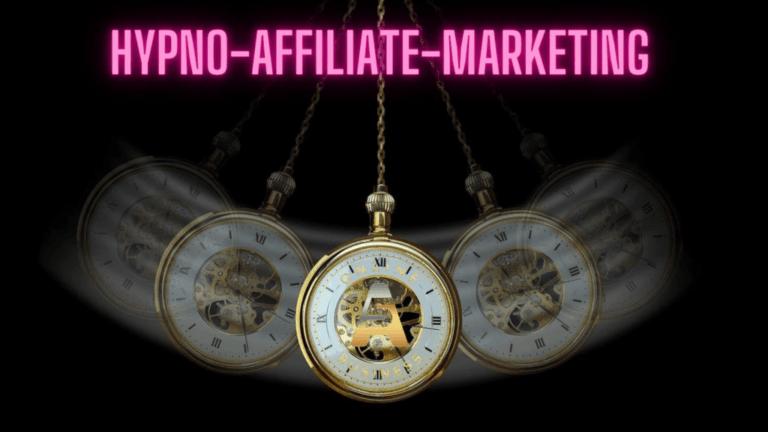 Haben Sie schon einmal von Hypno-Affiliate-Marketing gehört?